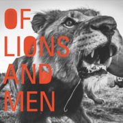 Of Lions and Men